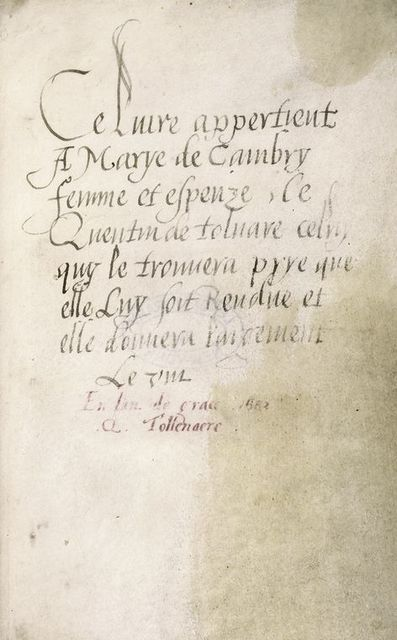 Ownership note of Marye de Cambrye, wife of Quentin de Tolnare (or de Tollnaire) in 1582, with promise to pay reward if the book were returned to her.