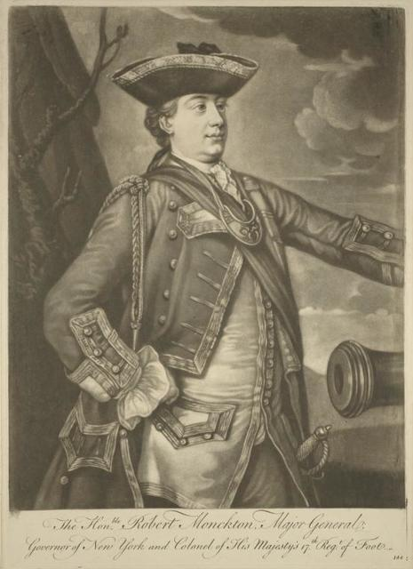 The honble. Robert Monckton, major generale, governor of New York...