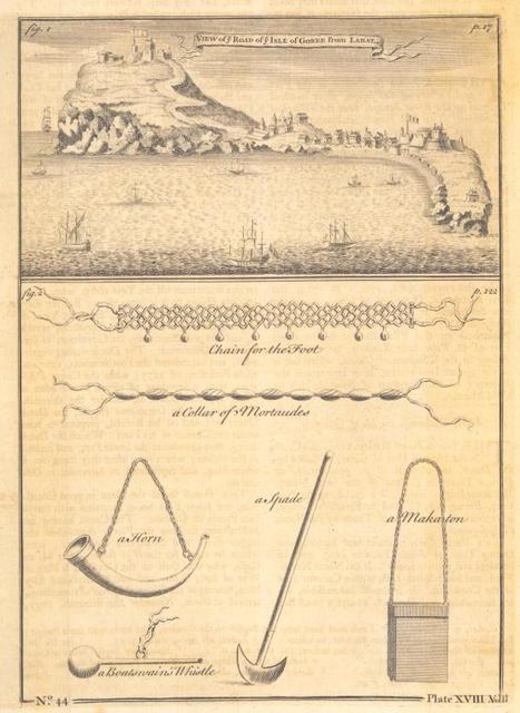 View of the road of the Isle of Goree; [Goods proper for importation.] chain for the foot; a collar of mortaudes; a horn; a spade; a makaton; a boatswain's whistle.