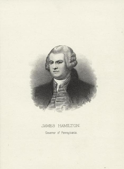 James Hamilton, governor of Pennsylvania.