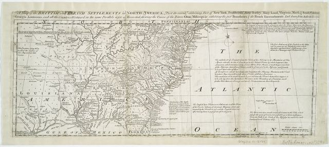 A Map of the British and French settlements in North America : (part the second) containing part of New York, Pensilvania, New Jersey, Mary Land, Virginia, North & South Carolina, Georgia, Louisiana, and all the countries westward in the same parellels so far as discovered, shewing the course of the Rivers Ohio, Missisipi &c. exhibiting the just boundaries & the French encroachments laid down from authentic surveys