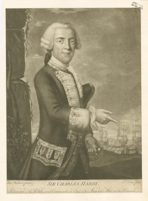 Sir Charles Hardy Admiral of the White and Commander in Chief of his Majesty's fleet in the Channel
