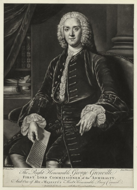 The Right Honourable George Grenville, first Lord Commissioner of the Admiralty.