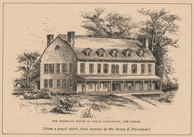 The Brooklyn house of Philip Livingston, the signer.
