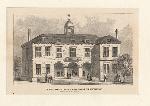 The City Hall in Wall Street, before the Revolution