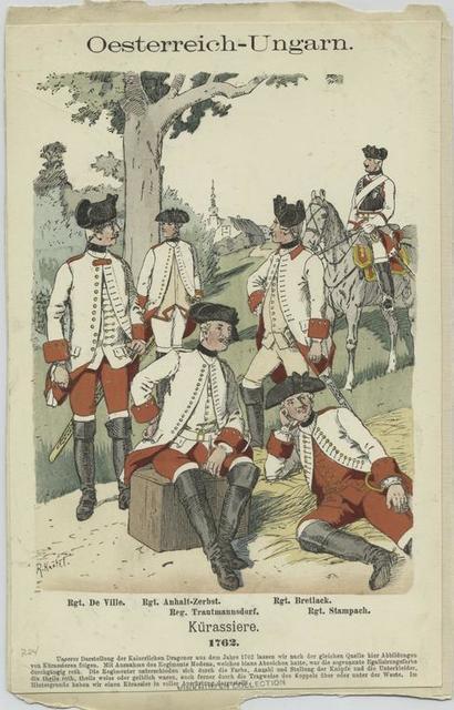 Oesterreich-Ungarn. Kürassiere:  Rgt. De Ville,  Rgt. Anhalt-Zerbst,  Rgt. Bretlack [Brettach],  Rgt. Trautmannsdorf,  Rgt. Stampach. 1762