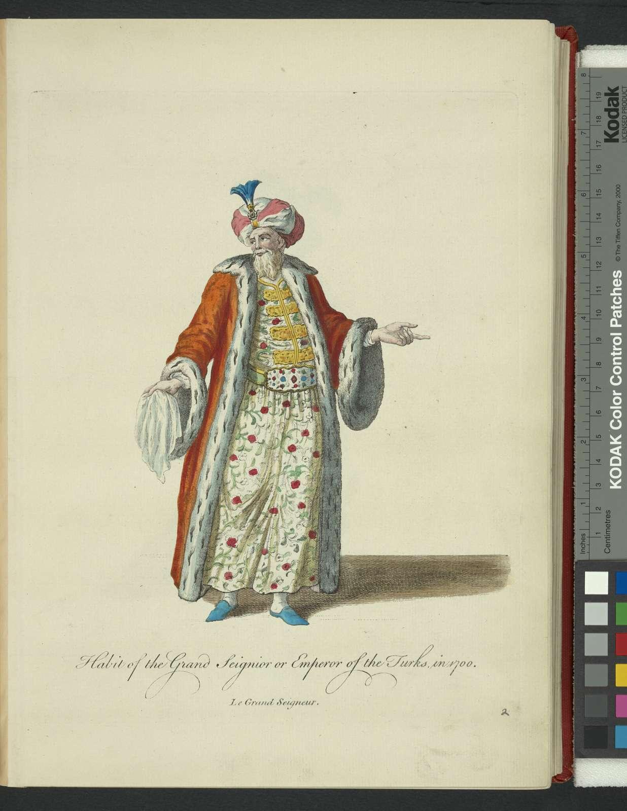 Habit of the grand seignior or emperor of the Turks in 1700. Le grand seignior.