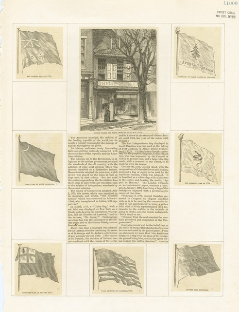 House where the first American flag was made; The liberty flag of 1775; First flag of South Carolina; Pine-tree flag at Bunker Hill; Flag adopted by Congress, 1777; Bunker Hill standard; The Gadsden flag of 1776; Standard of early American cruisers