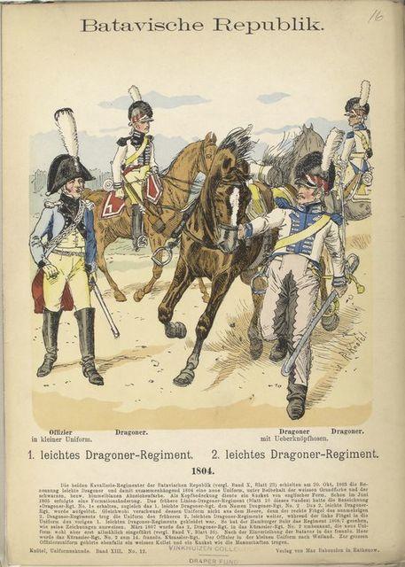 Batavische Republik. 1. Leichtes Dragoner -Regiment: Offizier in kleiner Uniform, Dragoner. 2.  Leichtes Dragoner -Regiment: Dragoner mit Ueberknöpfhosen, Dragoner. 1804