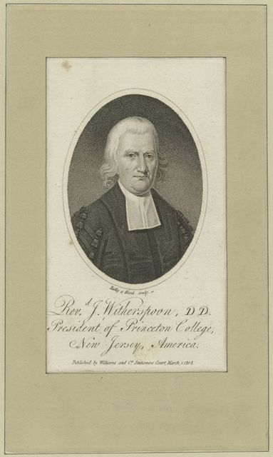 Revd. J. Witherspoon, D.D., President of Princeton College, New Jersey, America.