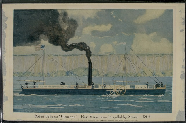 """Robert Fulton's """"Clermont,"""" first Vessel Ever Propelled by Steam, 1807"""