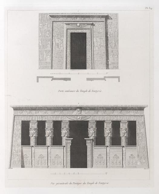 1. Porte intérieure du Temple de Tentyris [Dandara]; 2. Vue géométrale du portique du Temple de Tentyris [Dandara].