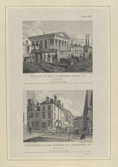 Plate 15th. Church of the Ascension, Canal St. New York ; Exchange Place, looking to Hanover St. New York.