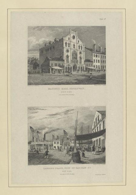 Plate 3d. Masonic Hall, Broadway, New York ; Landing place, foot of Barclay St. New York.