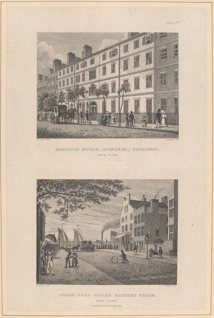 Plate 5th. Mansion house (Bunker's), Broadway, New York ; Steam boat wharf, Battery Place, New York.