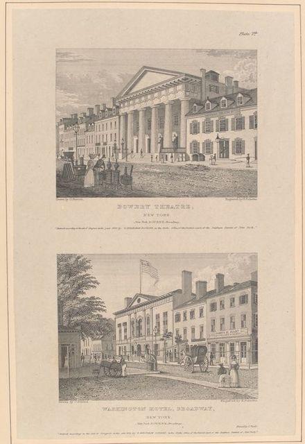 Plate 7th. Bowery Theatre, New York ; Washington Hotel, Broadway, New York.