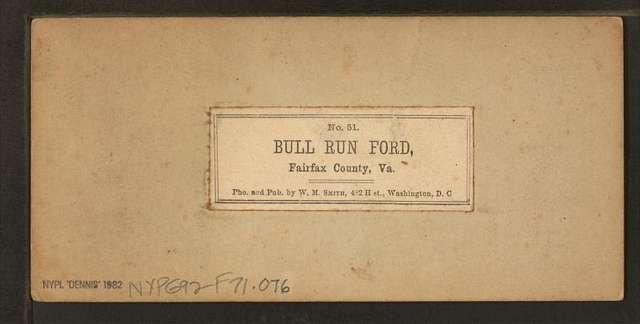Bull Run Ford,  Fairfax County, Va.
