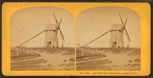 Old wind mill, Nantucket, built in 1746.