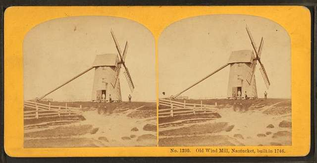 Old wind mill, Nantucket, built in 1746.