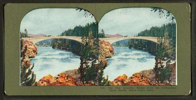 The New concrete bridge over the Yellowstone River Rapids, above Upper Falls.