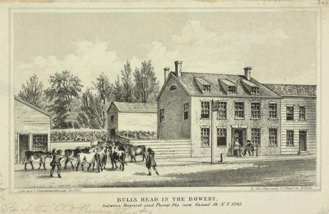 Bulls Head in the Bowery, between Bayard and Pump Sts. now Canal St. , N.Y. 1783