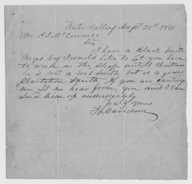 "Davidson, F. L., [Note from Davidson of Water Valley, offering his slave blacksmith for hire. Top reads ""Water Valley August 23, 1861...""]"
