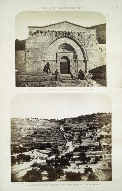 Views in the environs of the city : a. entrance to the Church of the Virgin in the Valley of the Kedron; b. the Garden of Gethsamane and Church of the Virgin, in the Valley of the Kedron