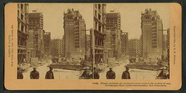 Where modern sky-scrapers were tossed like a ship at sea - Newspaper Row, Great Earthquake, San Francisco.