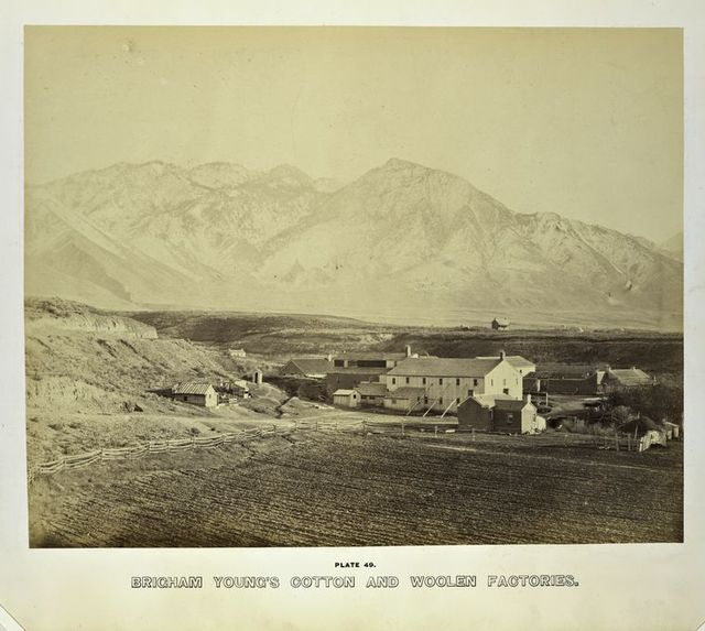 Brigham Young's cotton and woolen factories.