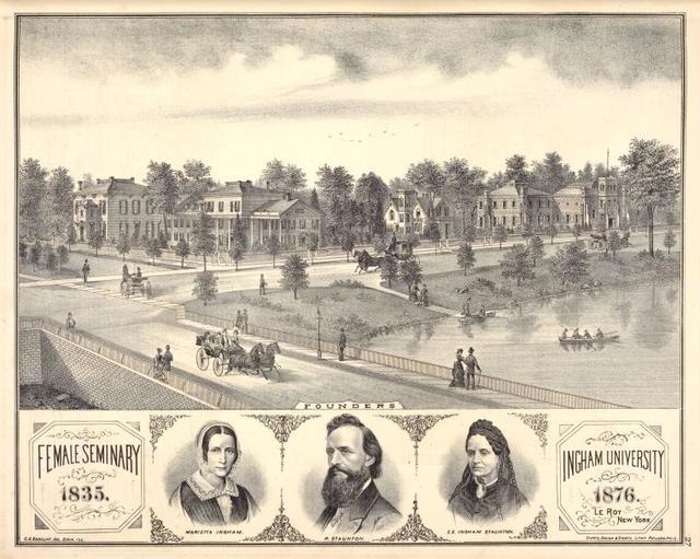 Female Seminary 1835. Founders Marietta Ingham., P. Staunton., E.E. Ingham Staunton. Ingham University 1876. Le Roy New York