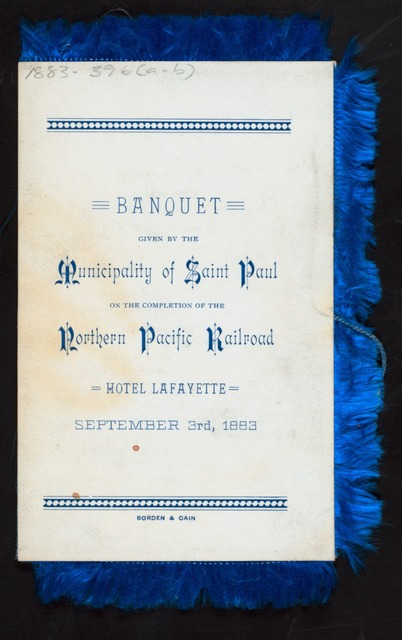 BANQUET ON COMPLETION OF NORTHERN PACIFIC RAILROAD [held by] MUNICIPALITY OF SAINT PAUL [at] HOTEL LAFAYETTE (HOT)