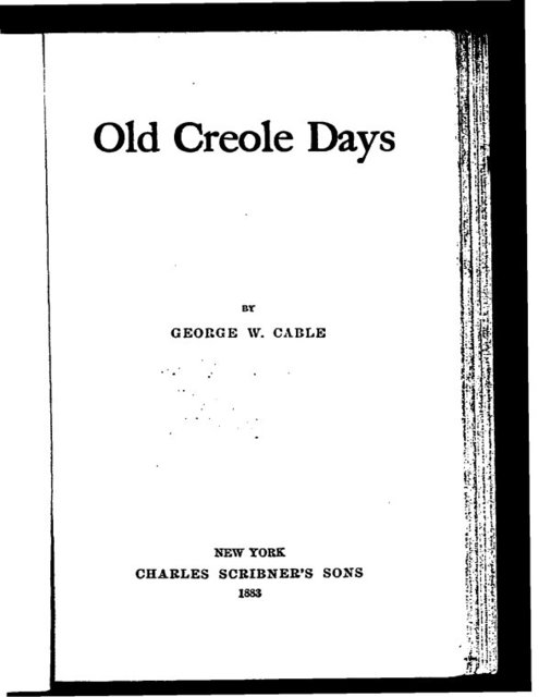 Old Creole days, by George W. Cable.