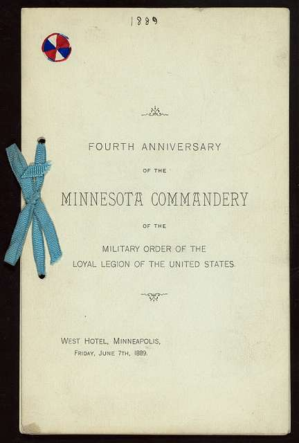 """FOURTH ANNIVERSARY [held by] MINNESOTA COMMANDERY OF THE MILITARY ORDER OF THE LOYAL LEGION OF THE UNITED STATES [at] """"WEST HOTEL, MN"""" (HOTEL)"""