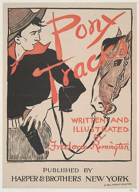 Pony Tracks, Written and Illustrated by Frederic Remington, Published by Harper & Brothers New York