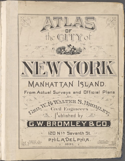 Atlas of city of New York Manhattan Island. From Actual Surveys and official plans by Geo. W. & Walter S. Bromley, Civil Engineers [title page]