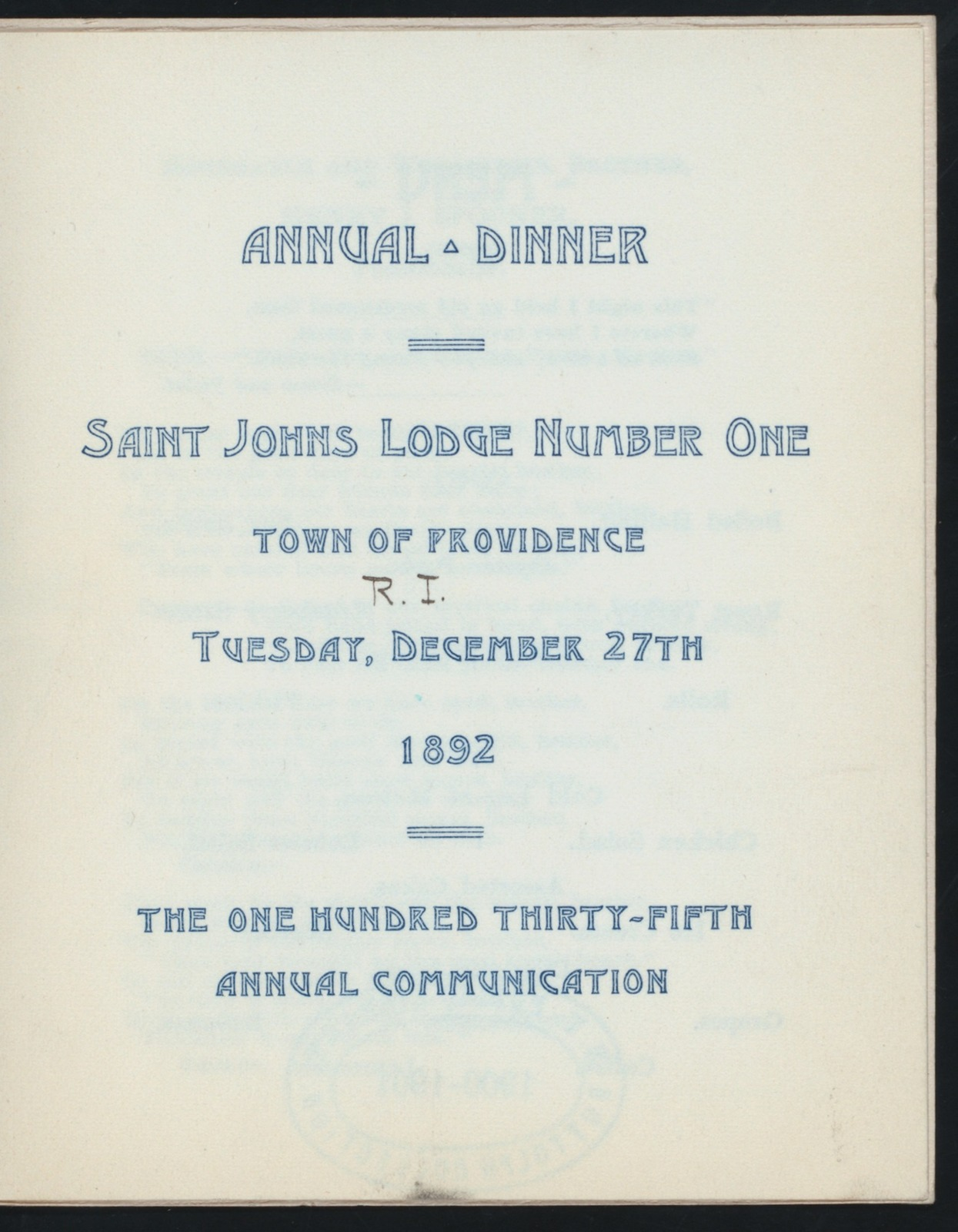 """135TH ANNUAL COMMUNICATION AND DINNER [held by] SAINT JOHNS LODGE NUMBER ONE [at] """"TOWN OF PROVIDENCE,[R.I.]"""""""