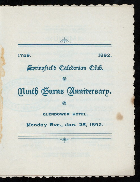"NINTH BURNS ANNIVERSARY [held by] SPRINGFIELD CALEDONIAN CLUB [at] ""GLENDOWER HOTEL, SCOTLAND?"" (FOR?)"