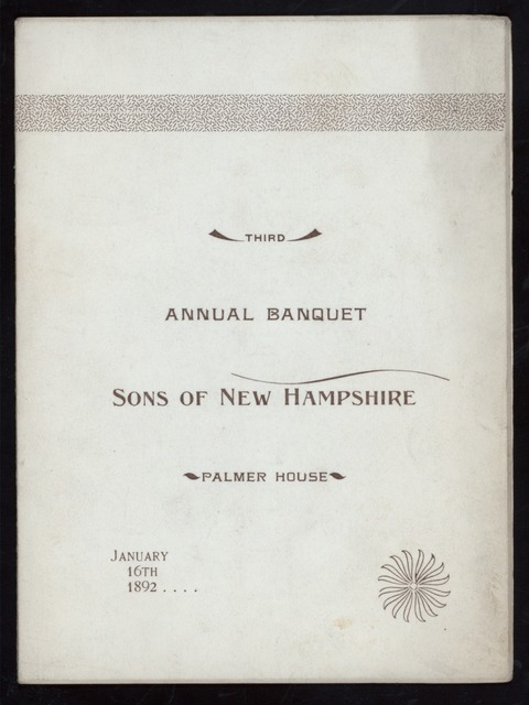 THIRD ANNUAL BANQUET [held by] SONS OF NEW HAMPSHIRE [at] PALMER HOUSE [BOSTON MA?] (HOTEL;)