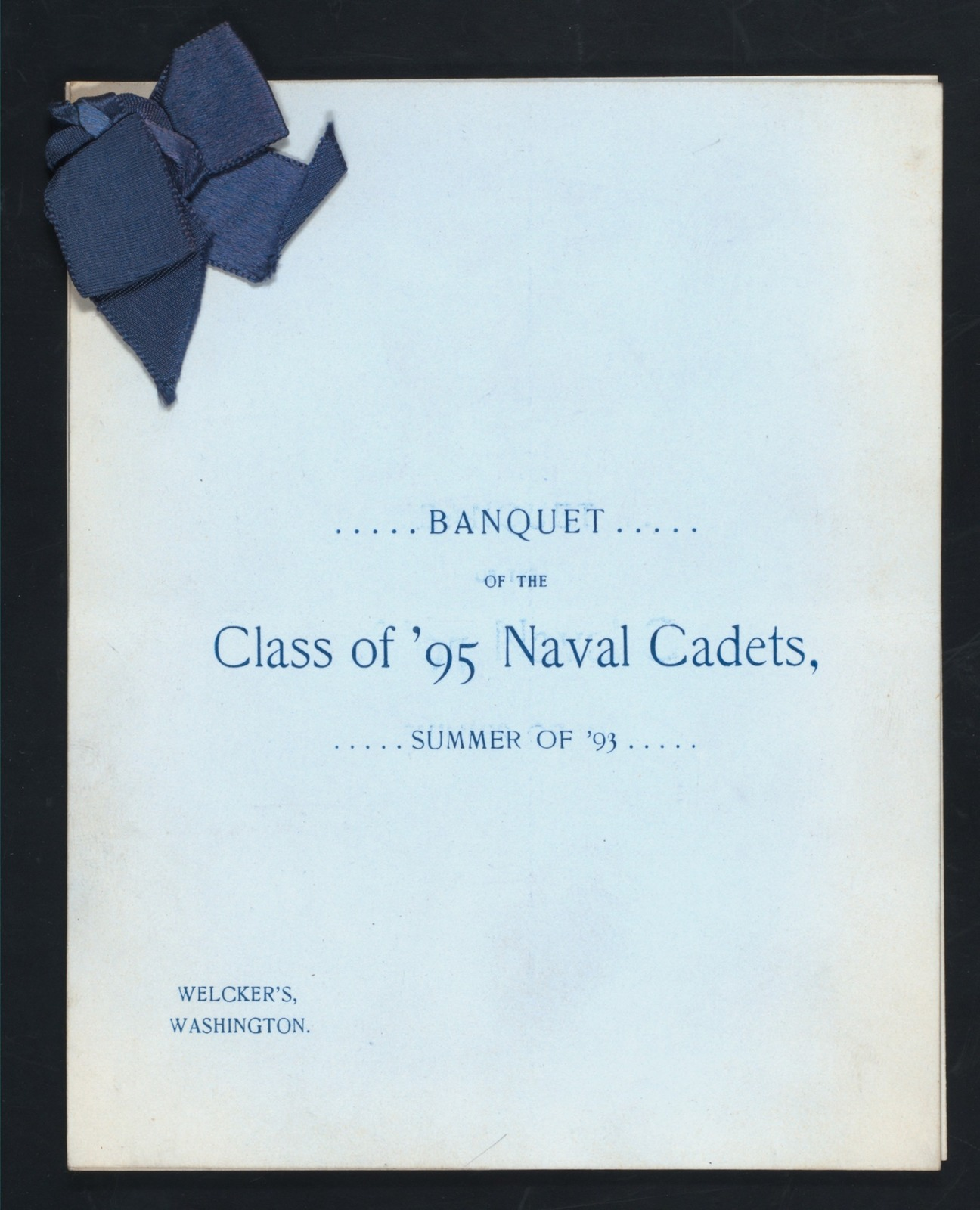 """BANQUET [held by] CLASS OF '95 NAVAL CADETA [at] """"WELCKER'S, WASHINGTON, D.C."""" (REST;)"""