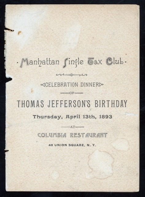 "DINNER TO CELEBRATE THOMAS JEFFERSON'S BIRTHDAY [held by] MANHATTAN SINGLE TAX CLUB [at] ""COLUMBIA RESTAURANT, NEW YORK, NY"" (REST;)"