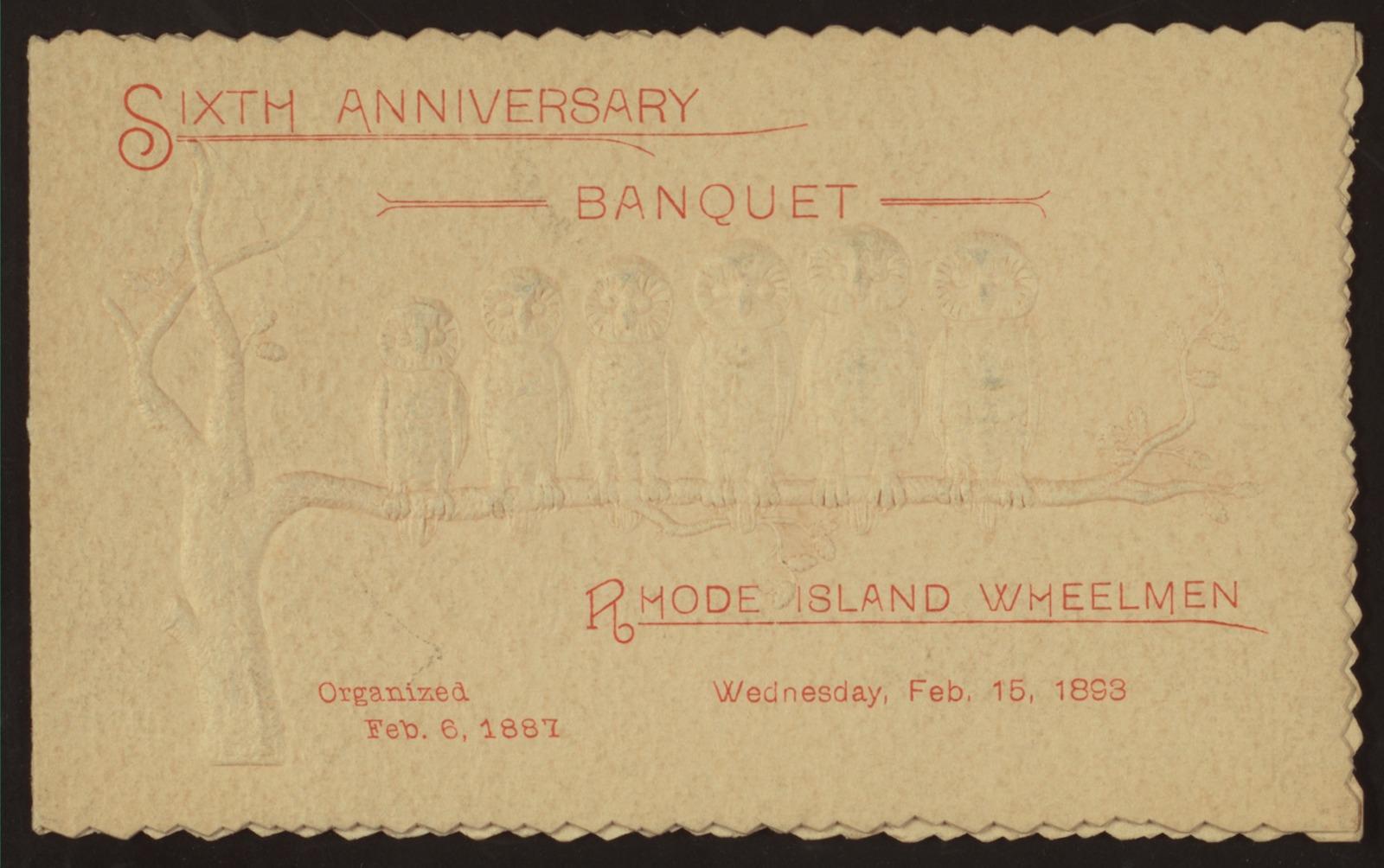 SIXTH ANNIVERSARY BANQUET [held by] RHODE ISLAND WHEELMEN [at]