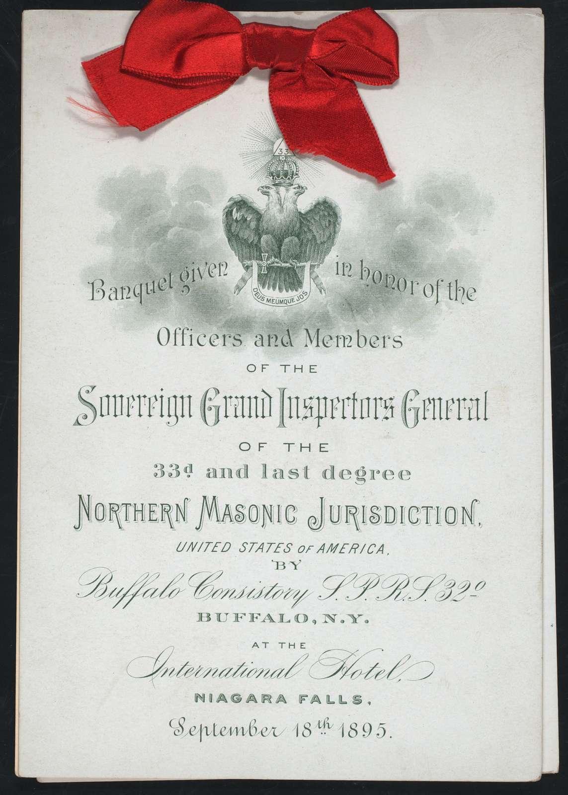 "BANQUET IN HONOR OF SOVEREIGN GRAND INSPECTORS GENENERAL, NORTHERN MASONIC JURISDICTION  U.S.A. [held by] BUFFALO CONSISTORY S.P.R.S. 32 (DEGREE?) [at] ""INTERNATIONAL HOTEL, NIAGARA FALLS, NY"" (HOTEL)"