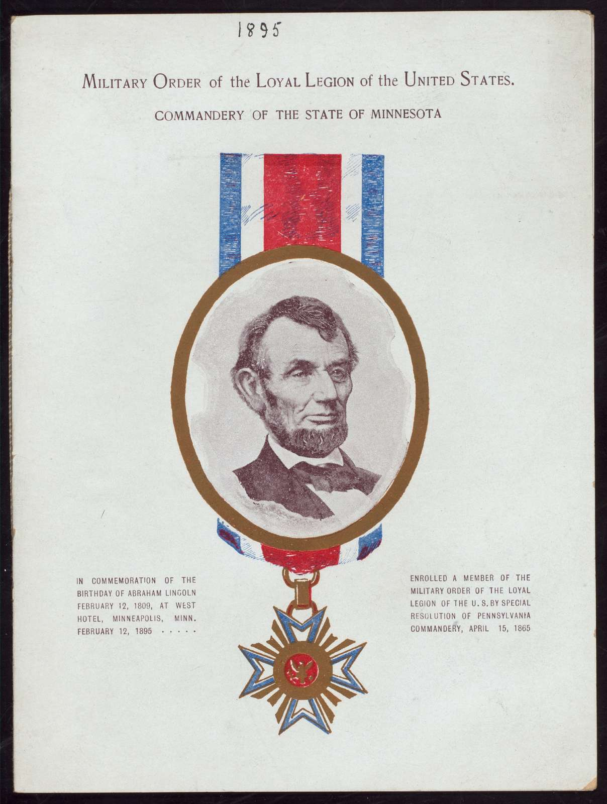 """LINCOLN'S BIRTHDAY DINNER [held by] MILITARY ORDER OF THE LOYAL LEGION OF THE U.S. COMMANDERY OF MINNESOTA [at] """"WEST HOTEL, MINNEAPOLIS, MN"""" (HOTEL;)"""