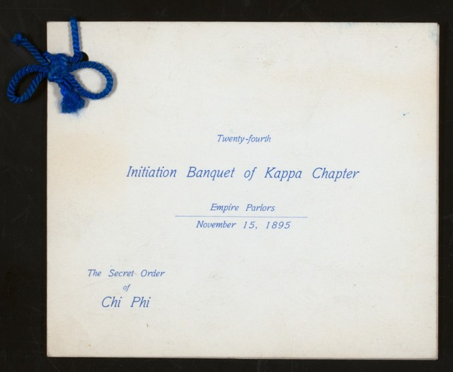 24TH INITIATION BANQUET OF KAPPA CHAPTER [held by] THE SECRET ORDER OF CHI PHI [at] EMPIRE PARLORS (OTHER (CLUB?);)