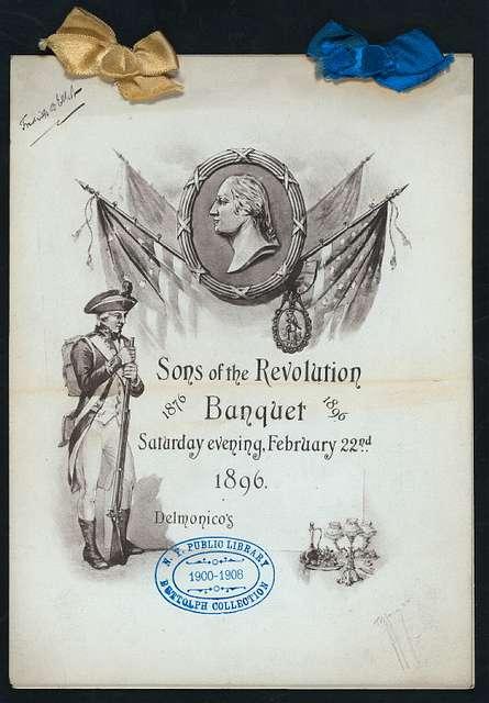 "BANQUET (WASHINGTON'S BIRTHDAY?) [held by] SONS OF THE REVOLUTION [at] ""DELMONICO'S, NEW YORK, NY"" (HOT;)"