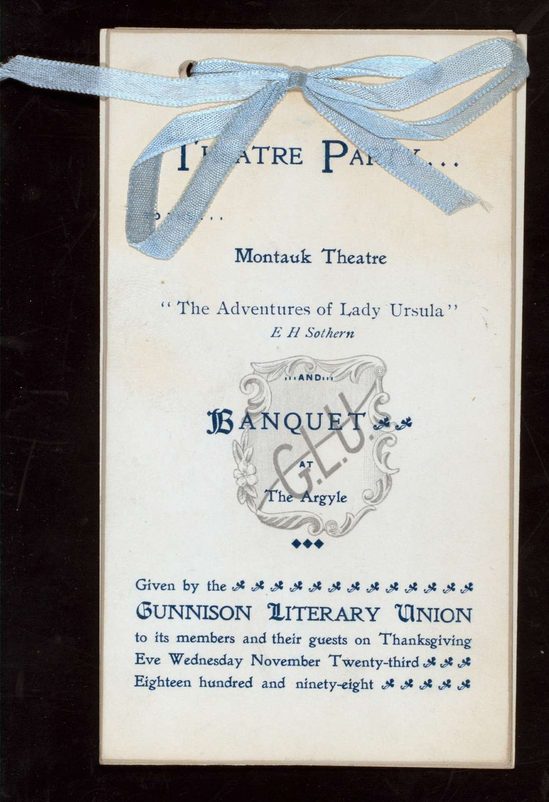 THEATRE PARTY AND BANQUET TO THE MANTAUK THEATRE [held by] GUNNISON LITERARY UNION [at] THE ARGYLE (MONTAUK NY?) (HOTEL(?))