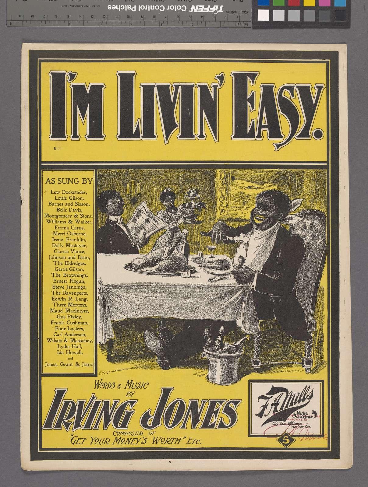 I'm livin' easy