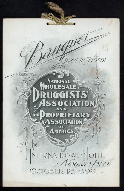 """BANQUET [held by] NATIONAL WHOLESALE DRUGGISTS ASSOCIATION & THE PROPRIETARY ASSOCIATION OF AMERICA [at] """"INTERNATIONAL HOTEL, NIAGARA FALLS, NY"""" (HOTEL;)"""
