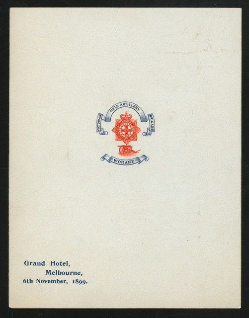 "FAREWELL DINNER TO CAPTAIN G.J. JOHNSTON [held by] VICTORIAN FIELD ARTILLERY [at] ""GRAND HOTEL, MELBOURNE, (AUSTRALIA?)"" (FOR;)"