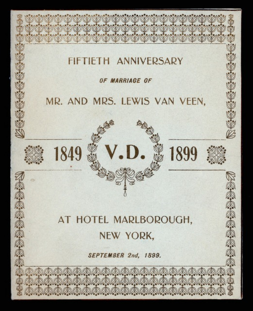 "FIFTIETH ANNIVERSARY DINNER [held by] MR.AND MRS.LEWIS VAN VEEN [at] ""HOTEL MARLBOROUGH, NY"" (HOTEL;)"